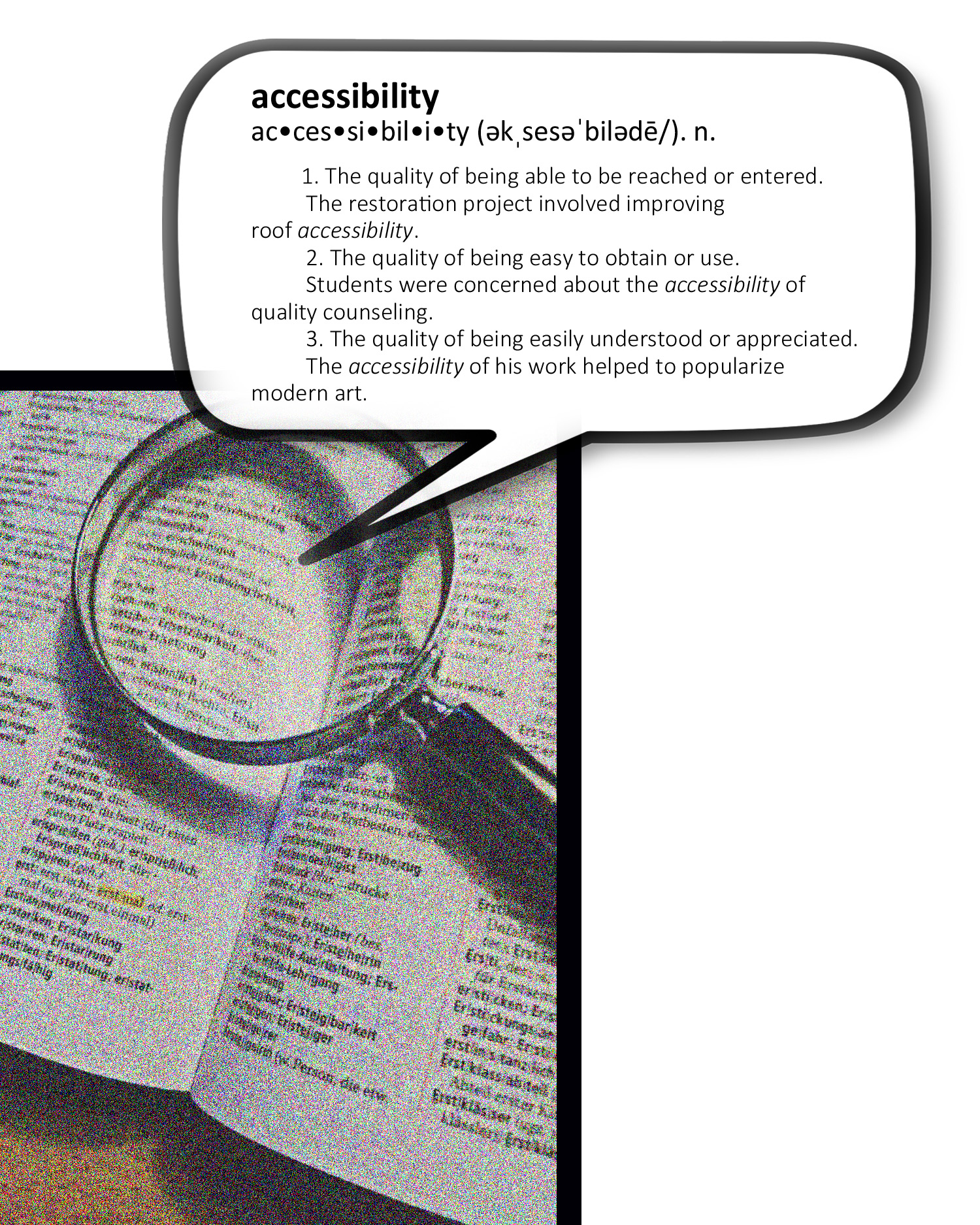 Picture of a page of an open dictionary. A magnifying glass is laid atop a portion of the page. The magnifying glass draws your attention to the word accessibility and to the definition.