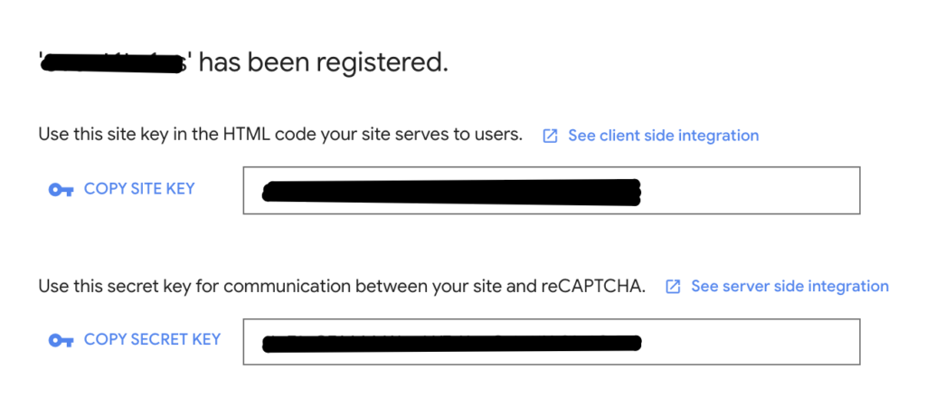 Next copy the Site key and Secret key you will need for reCAPTCHA to work on your website.